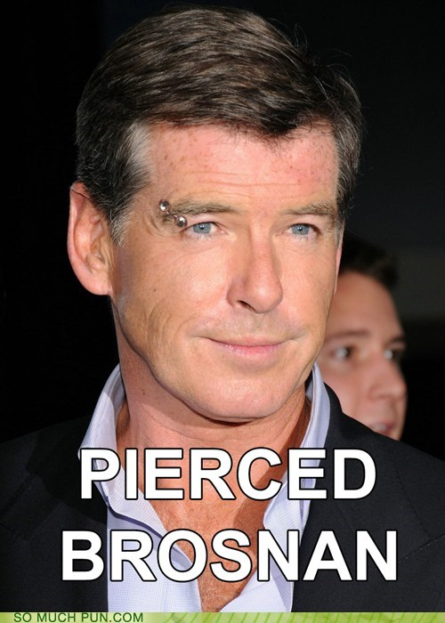 additional,double meaning,letter,literalism,past tense,pierce brosnan,pierced,verb