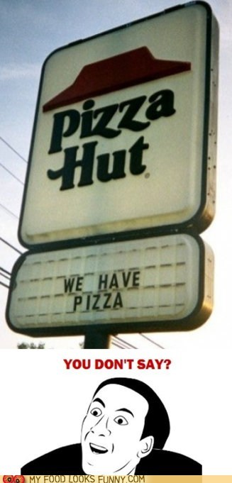 obvious,pizza,pizza hut,sign