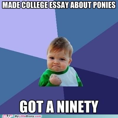 essay meme ponies success kid - 5676961024