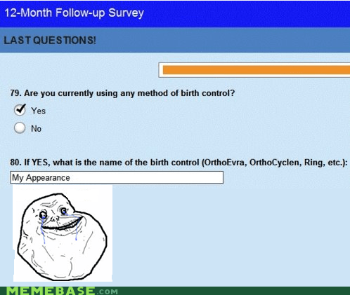 birth control face forever alone hand sex ugly - 5678355968