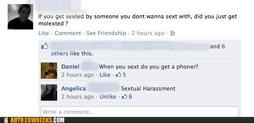 facebook,mod whining,phoner,puns,sext,sexting,sextual harassment