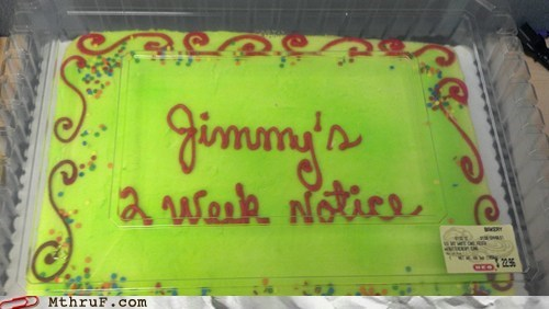2 weeks notice,cake,jimmy cake,quitting