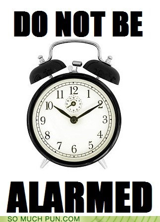 advice alarm alarm clock alarmed be cliché dont snooze - 5682400000