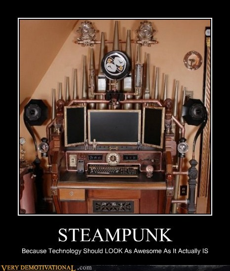 computer looks Pure Awesome Steampunk