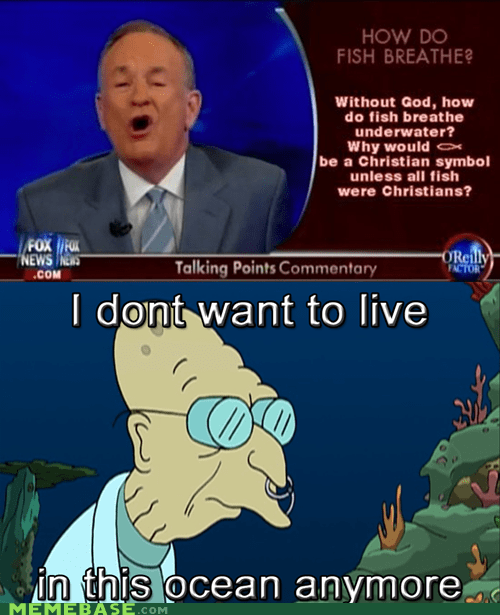 bill-oreilly futurama i dont want to live on this planet anymore ocean - 5682619648