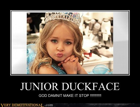 duckface,horrible,Terrifying,toddlers and tiaras,wtf
