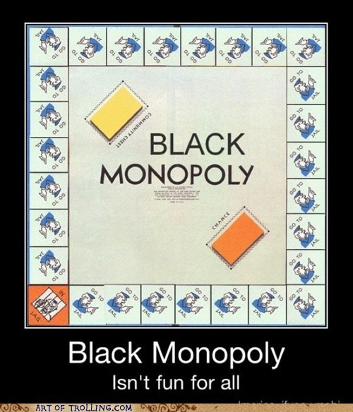 best of week black monopoly racist - 5683557888