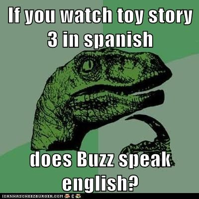 dinosaurs english philosoraptor spanish toy story toy story 3 translation velociraptors - 5684338688