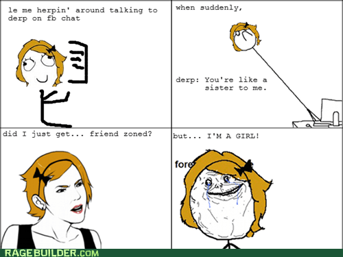 best of week,forever alone,friend zone,girls,Rage Comics