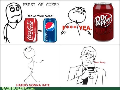 best of week,dr pepper,haters gonna hate,pop,Rage Comics,soda,true story
