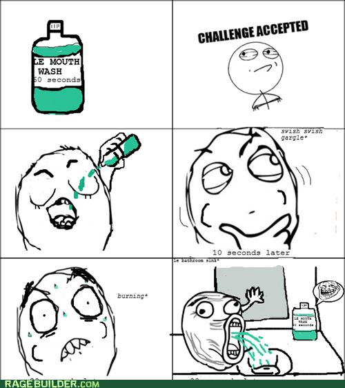 Challenge Accepted mouthwash Rage Comics troll - 5685359360