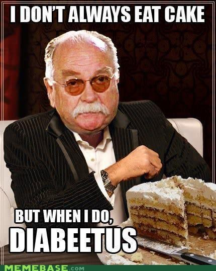 cake,diabeetus,moustache,the most interesting man in the world,walrus,wilford brimley