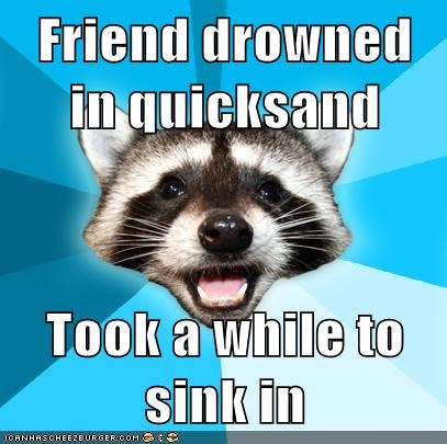 friends,Lame Pun Coon,quicksand,sink
