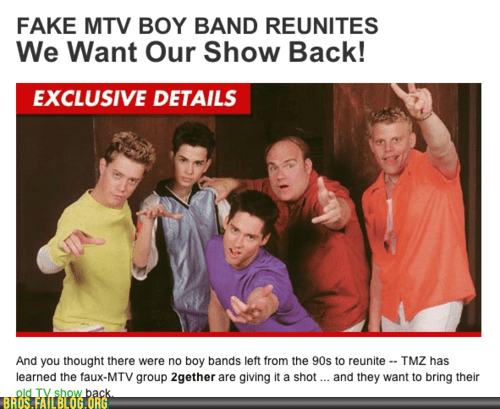 2gether,bros,fake boy band,g rated,jersey shore,reality shows