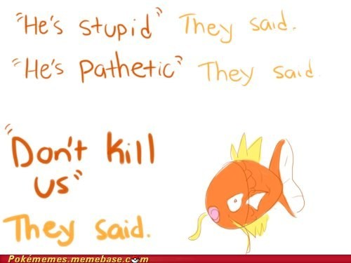best of week dont-kill-us flail mad magikarp Memes splash - 5685982464