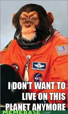 i dont want to live on this planet anymore Planet of the Apes space - 5686093568