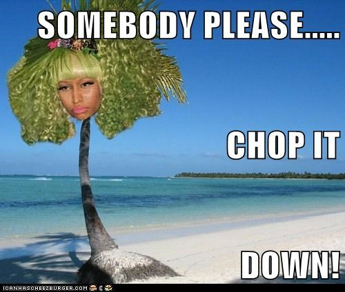 cut it down,nicki minaj,photoshopped,roflrazzi,tree,wtf