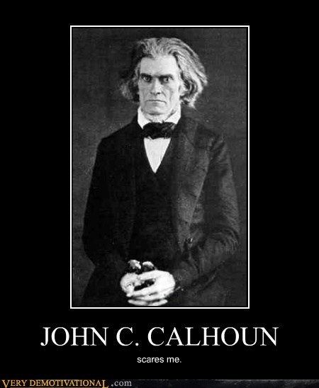 john-c-calhoun Photo scary Terrifying wtf - 5687059712