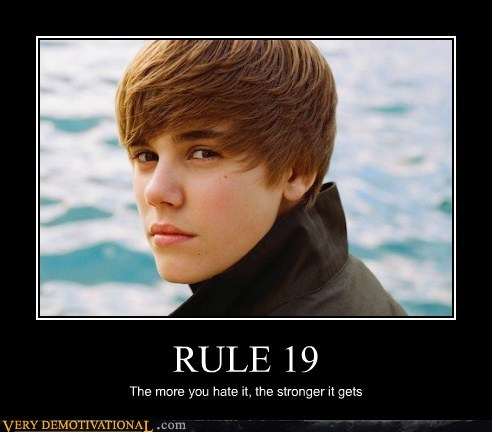 horrible,idiots,justin bieber,rule 19