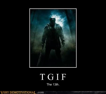 friday 13th hilarious michael meyers TGIF - 5687506176