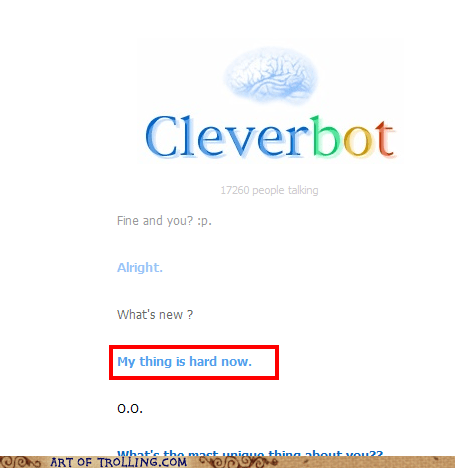 Awkward,Cleverbot,hard,no no tubes