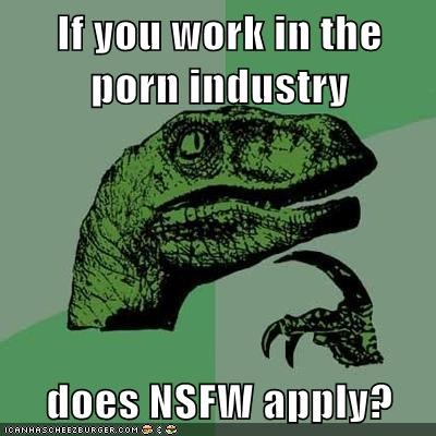If you work in the porn industry does NSFW apply?