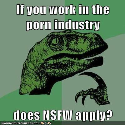 industry not safe philosoraptor pr0n same joke spreadsheets work - 5688222720