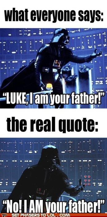 darth vader everyone i am your father luke skywalker quote right says star wars - 5689684480