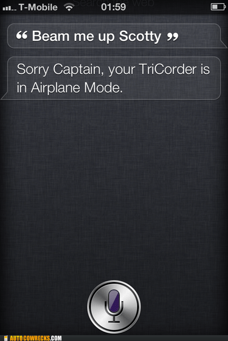 airplane mode,beam me up,scotty,siri,Star Trek,transporter,tricorder