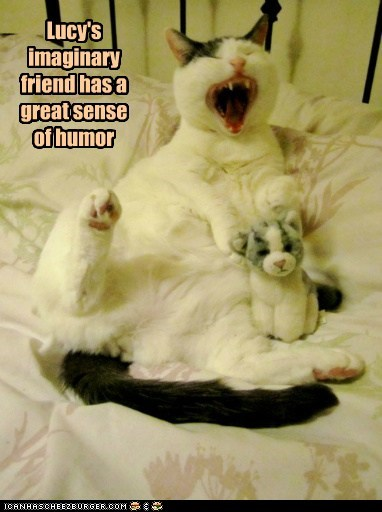 caption,captioned,cat,friend,great,humor,imaginary,joke,laughing,sense