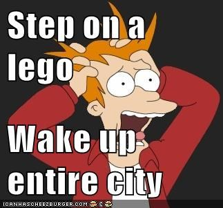 city,Firefly,fry,step on a lego,wake up