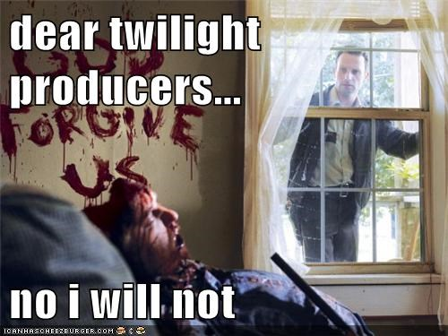 dear twilight producers... no i will not