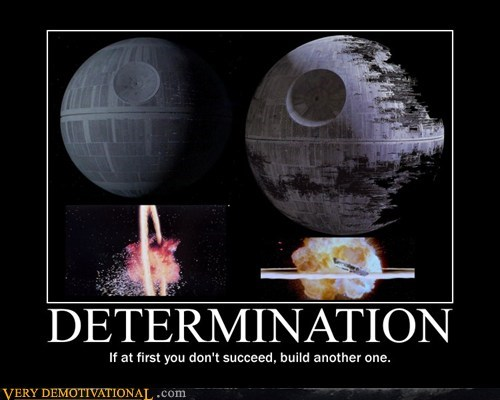 Death Star,determination,hilarious,star wars,success