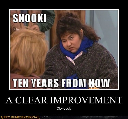 hilarious,improvement,rosanne,snooki