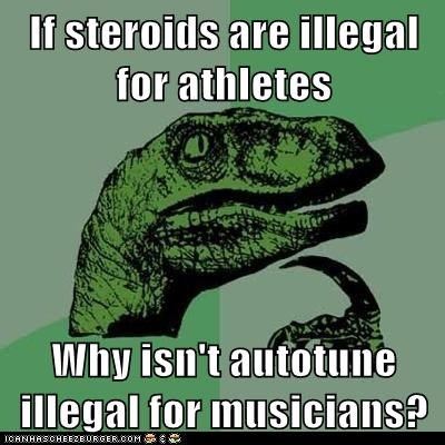 athletes,autotune,dinosaurs,Hall of Fame,illegal,musicians,philosoraptor,steroids,velociraptors