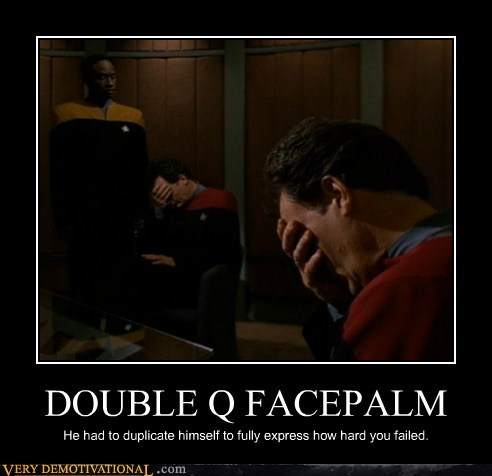 facepalm Pure Awesome Q Star Trek - 5698039552