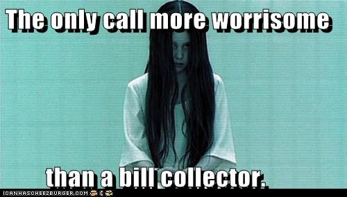 The Only Call More Worrisome Than A Bill Collector Cheezburger