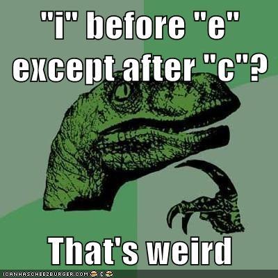 e,c,I,philosoraptor,rules,spelling,weird