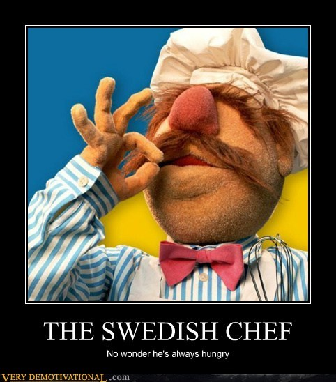hilarious,hungry,swedish chef,weed