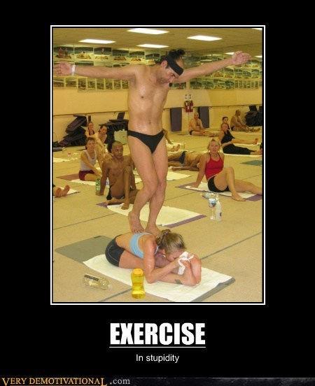 exercise idiots stupidity wtf yoga - 5700270848