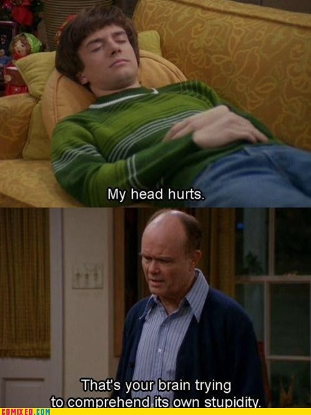 headaches Red Forman that 70s show TV - 5702062848