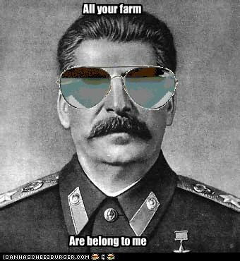 all your farm are belong to me,brosef stalin,Memes,stalin