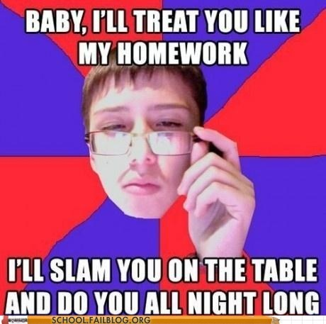 all night,homework,ladies,pickup line