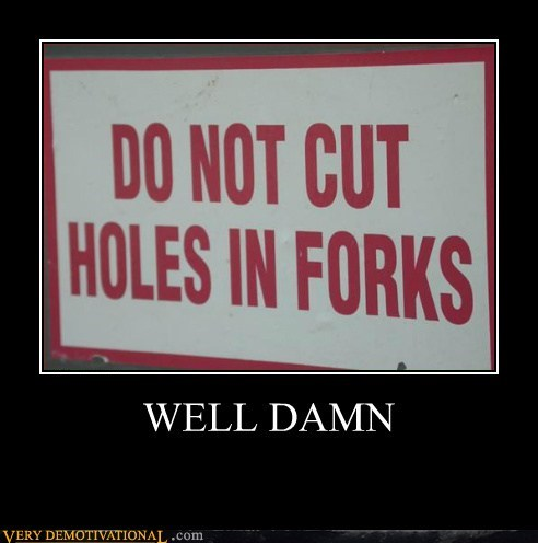 cut,damn,forks,hilarious,holes