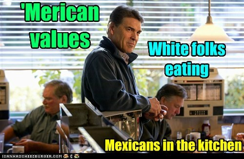 'Merican values White folks eating Mexicans in the kitchen