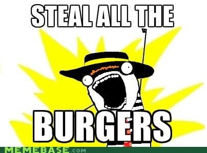 all the things,hamburglar,steal
