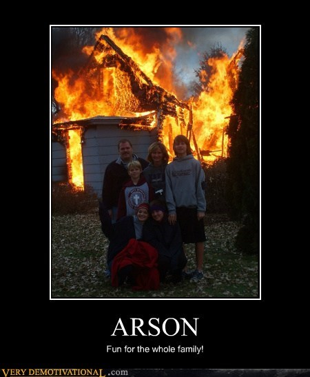 arson family hilarious house wtf - 5704884736