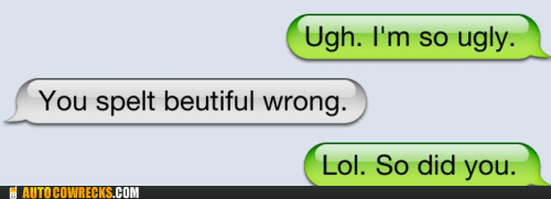 AutocoWrecks beautiful flirting grammar nazi g rated mobile phones relationships spelling texting ugly - 5705558784