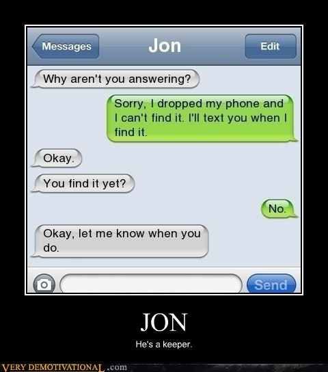 amazing,idiots,jerk,jon,phone