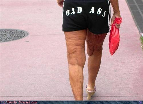 bad ass,gross,no argument,so much cellulite